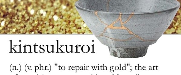 Kintsukuroi: The Japanese Art of Embracing Broken and Flawed Things